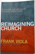 Reimagining Church - Frank Viola