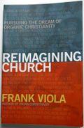 Reimagining Church - Frank Viola